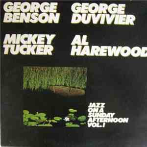 George Benson, George Duvivier, Al Harewood, Mickey Tucker - Jazz On A Sunday Afternoon Vol. I download free