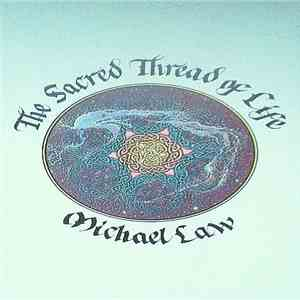 Michael Law  - The Sacred Thread Of Life download free