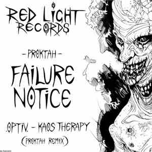 Proktah / Optiv - Failure Notice / Kaos Therapy (Proktah Remix) download free