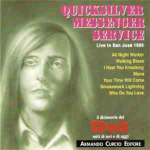 Quicksilver Messenger Service - Live In San José 1966 download free