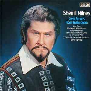 Sherrill Milnes, The London Philharmonic Orchestra, Silvio Varviso - Great Scenes From Italian Opera download free