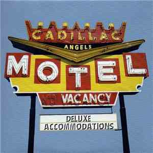 The Cadillac Angels - Deluxe Accommodations download free