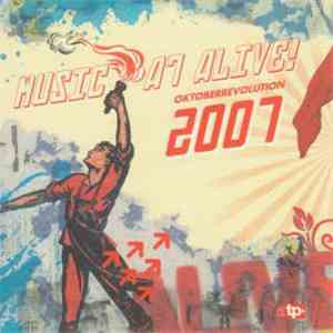 Various - Music A7 Alive! (Oktoberrevolution 2007) download free