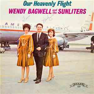 Wendy Bagwell And The Sunliters - Our Heavenly Flight download free