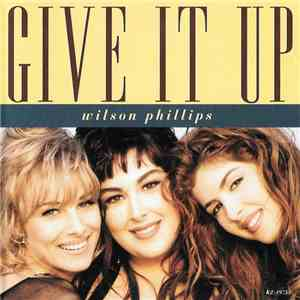 Wilson Phillips - Give It Up download free